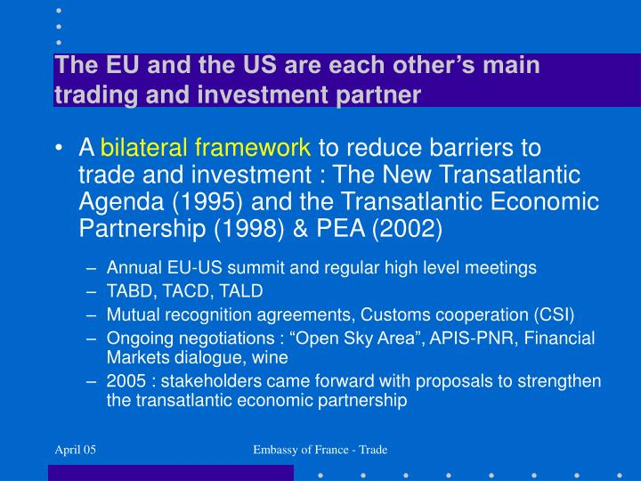 The EU and the US are each other's main trading and investment partner