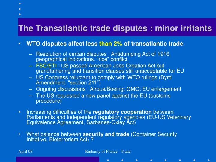 The Transatlantic trade disputes : minor irritants