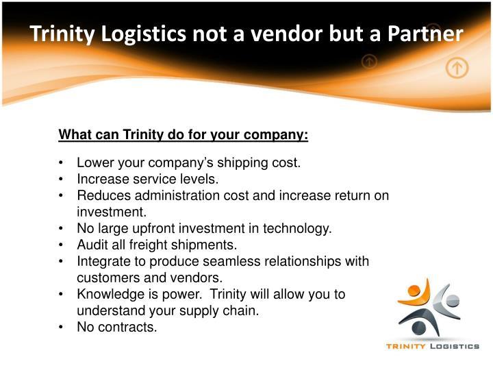 Trinity Logistics not a vendor but a Partner