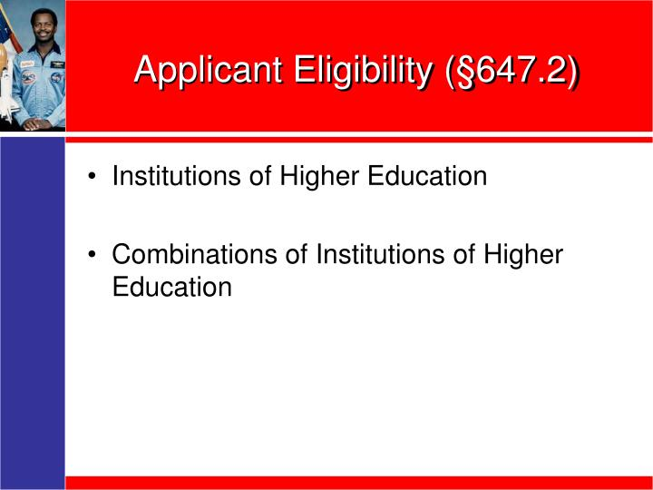 Applicant Eligibility (§647.2)