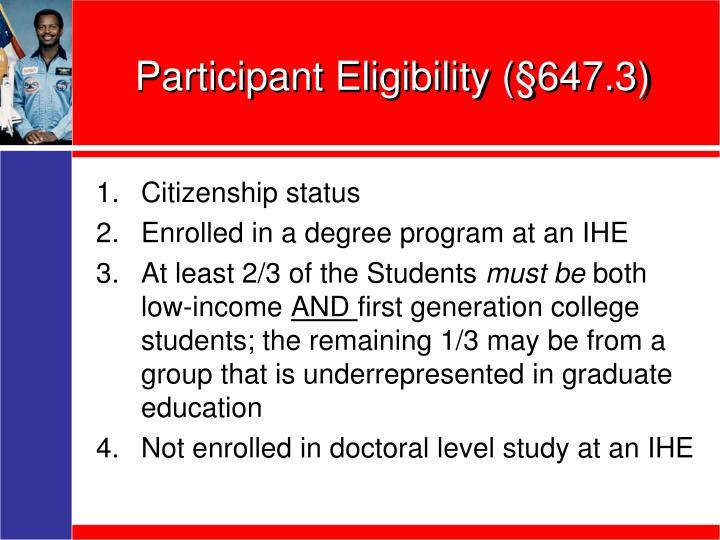 Participant Eligibility (§647.3)