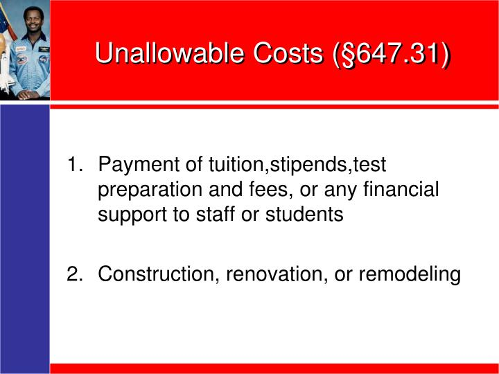 Unallowable Costs (§647.31)