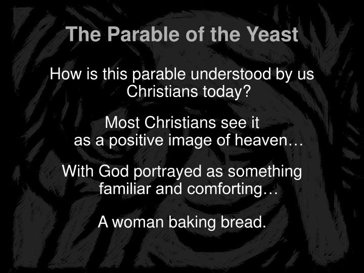 The parable of the yeast1
