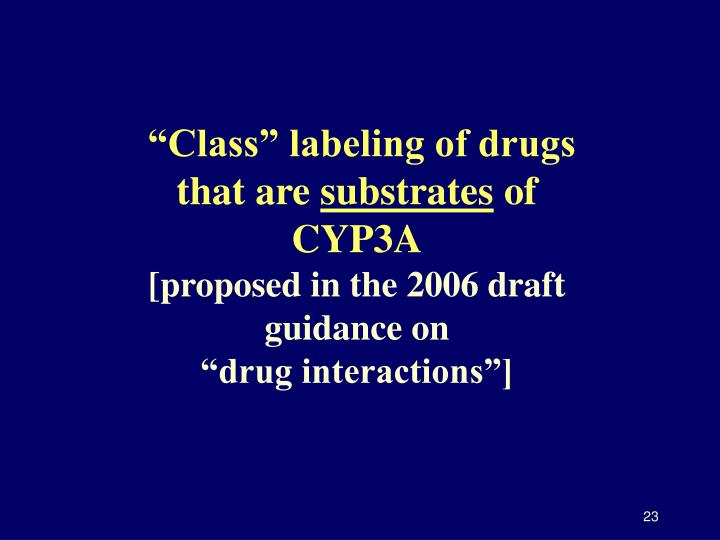 """""""Class"""" labeling of drugs that are"""