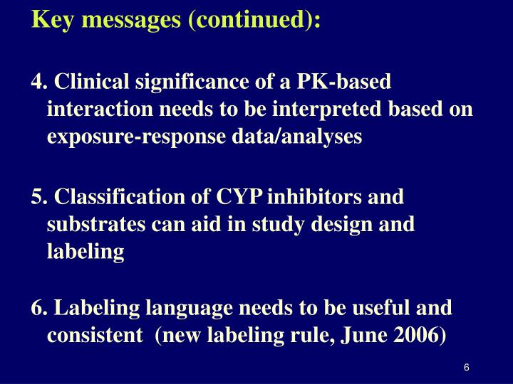 4. Clinical significance of a PK-based  interaction needs to be interpreted based on exposure-response data/analyses