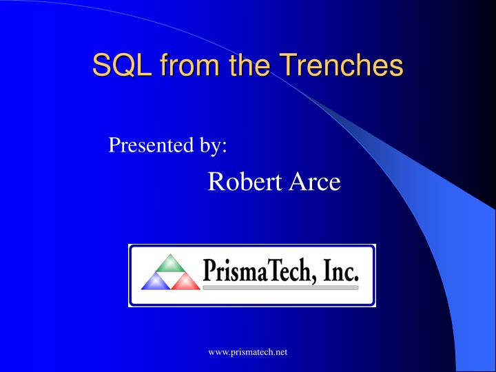 Sql from the trenches