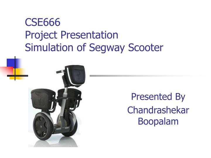 cse666 project presentation simulation of segway scooter n.