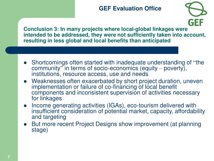 Conclusion 3: In many projects where local-global linkages were intended to be addressed, they were not sufficiently taken into account, resulting in less global and local benefits than anticipated