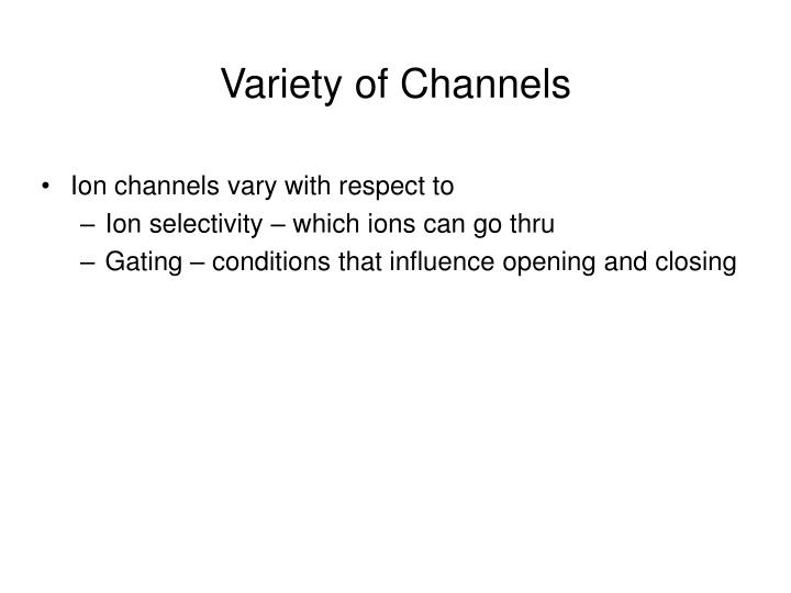 Variety of Channels
