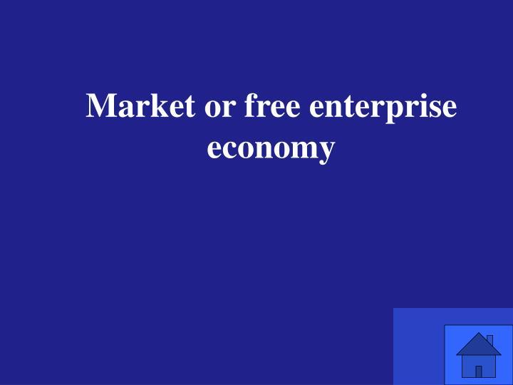 Market or free enterprise economy