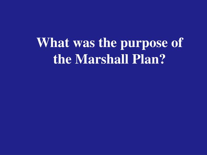 What was the purpose of the Marshall Plan?