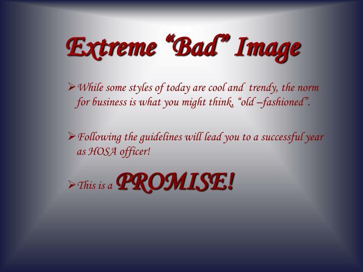 """Extreme """"Bad"""" Image"""