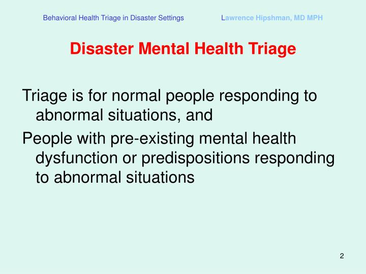 Behavioral health triage in disaster settings l awrence hipshman md mph