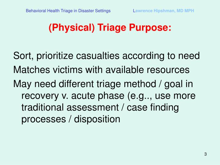 Behavioral health triage in disaster settings l awrence hipshman md mph1