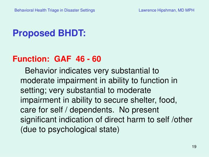Behavioral Health Triage in Disaster Settings                                       Lawrence Hipshman, MD MPH