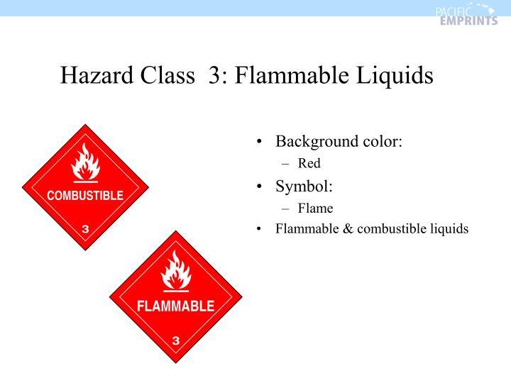 Hazard Class  3: Flammable Liquids