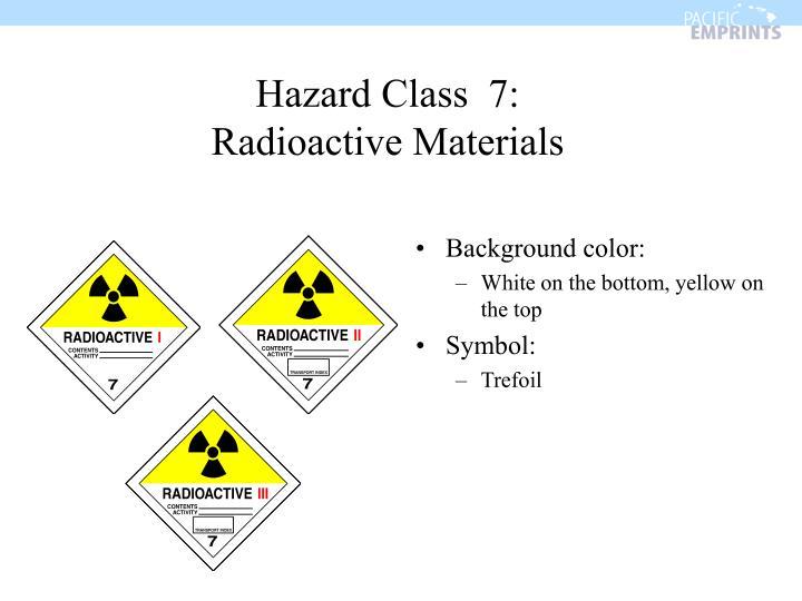 Hazard Class  7: