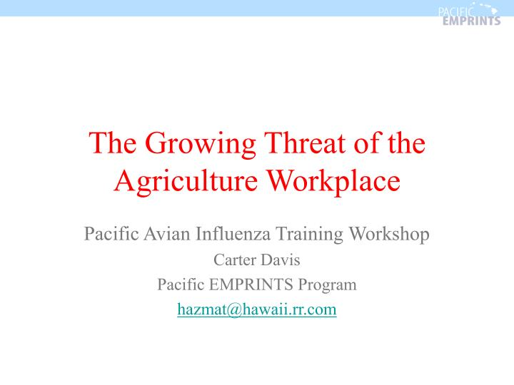 The Growing Threat of the Agriculture Workplace