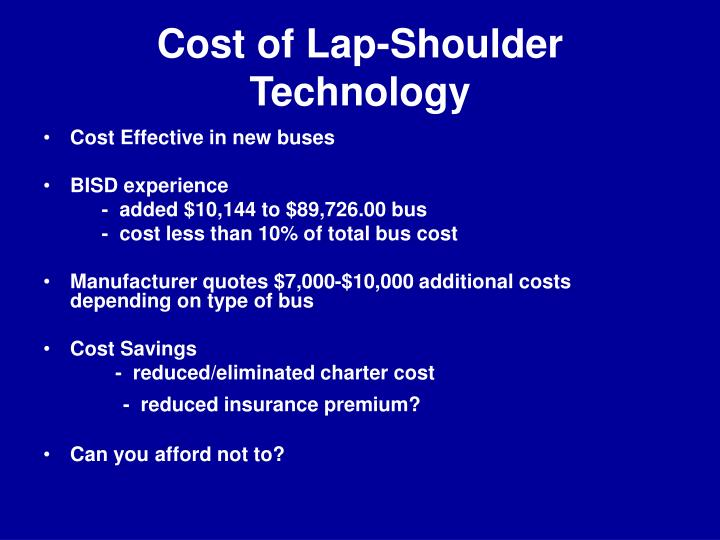Cost of lap shoulder technology
