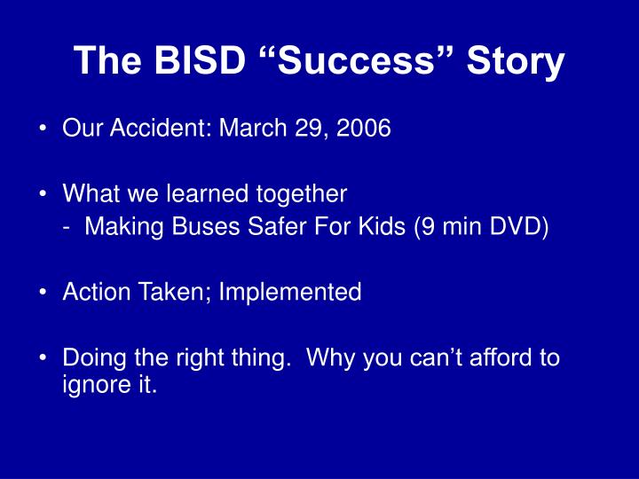 The bisd success story
