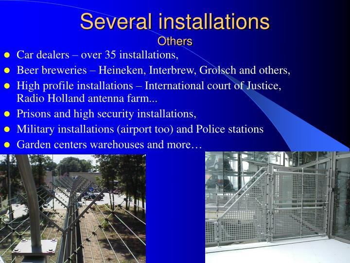 Several installations