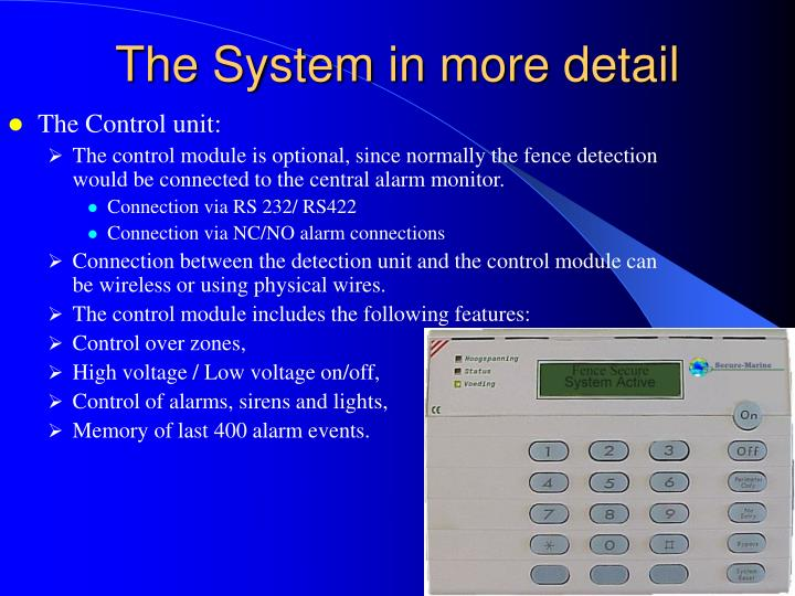 The System in more detail