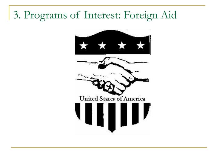 3. Programs of Interest: Foreign Aid