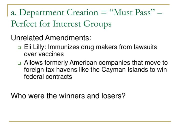 "a. Department Creation = ""Must Pass"" – Perfect for Interest Groups"