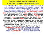 do you have ears to hear a heart to welcome the word