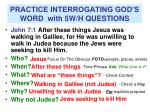 practice interrogating god s word with 5w h questions