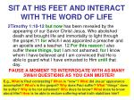 sit at his feet and interact with the word of life
