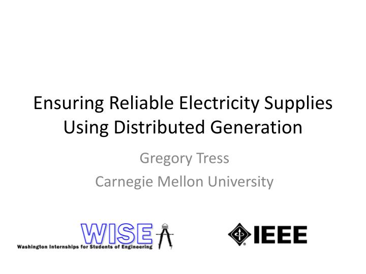 Ensuring reliable electricity supplies using distributed generation