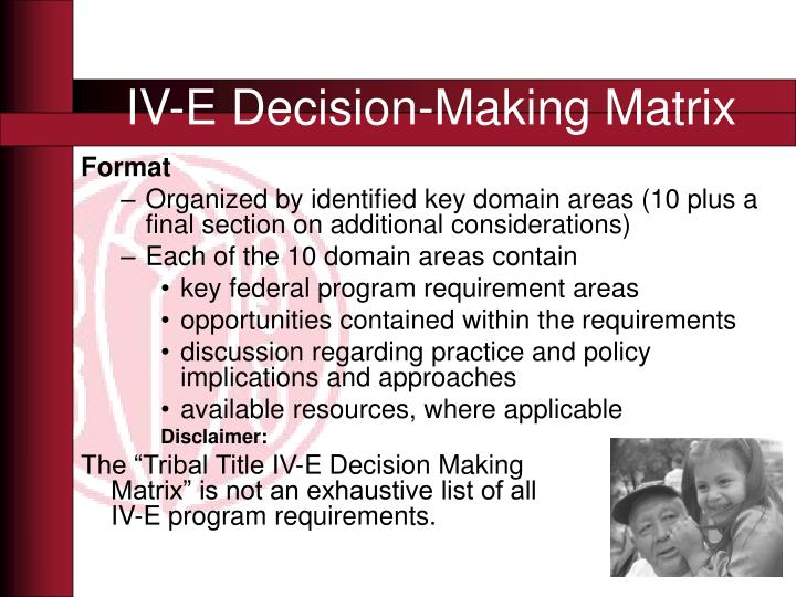 IV-E Decision-Making Matrix
