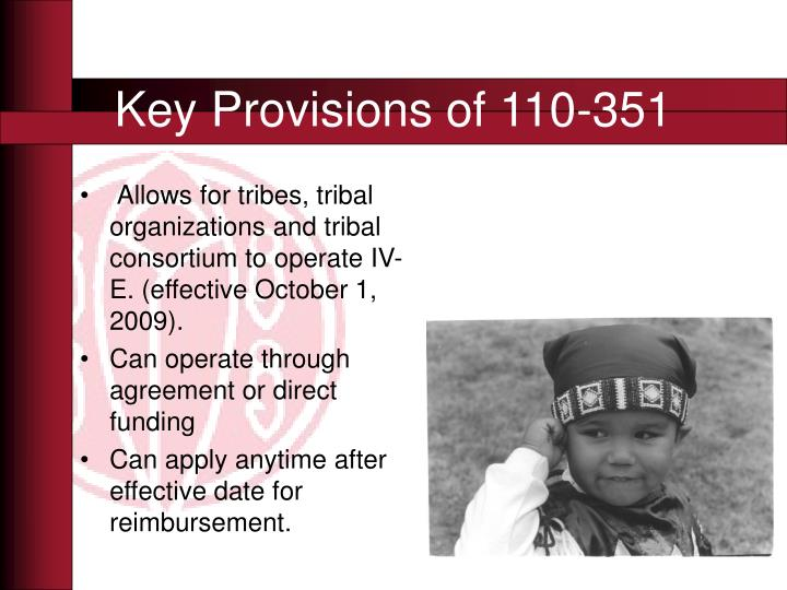 Allows for tribes, tribal organizations and tribal consortium to operate IV-E. (effective October 1, 2009).