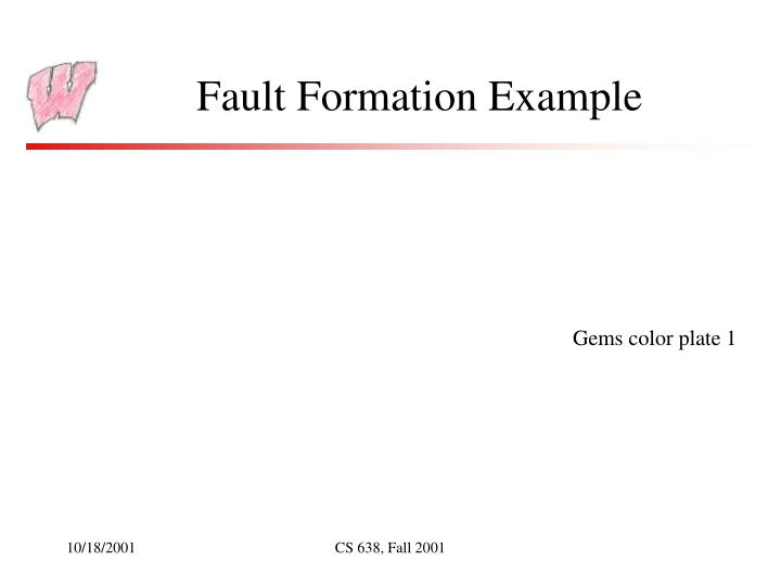 Fault Formation Example