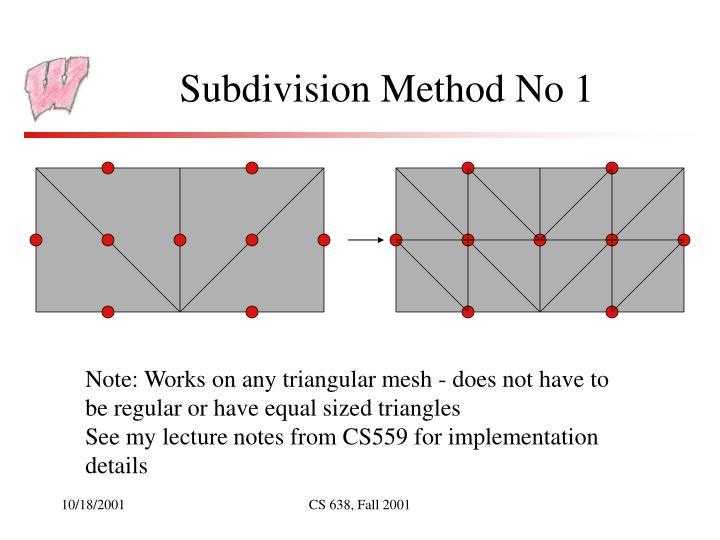 Subdivision Method No 1