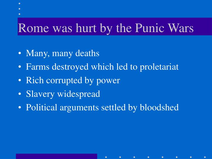 Rome was hurt by the Punic Wars