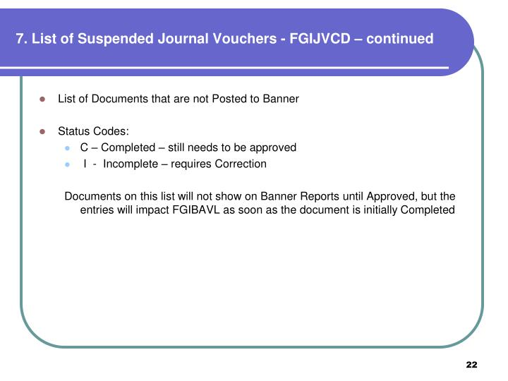 7. List of Suspended Journal Vouchers - FGIJVCD – continued
