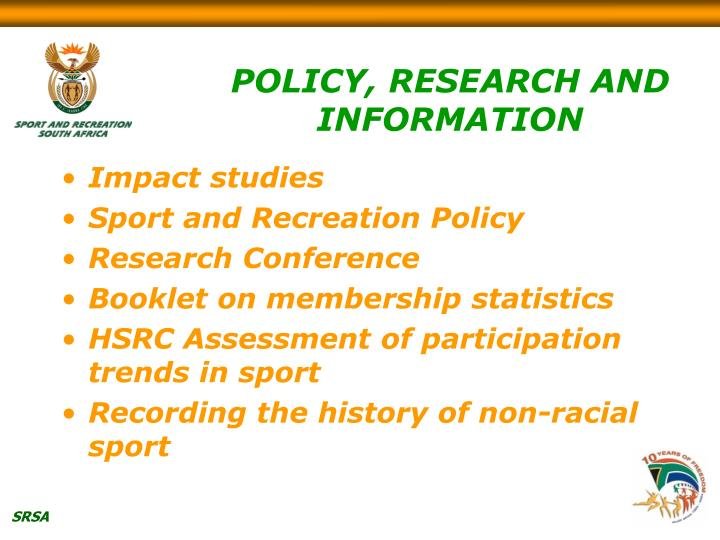 POLICY, RESEARCH AND INFORMATION