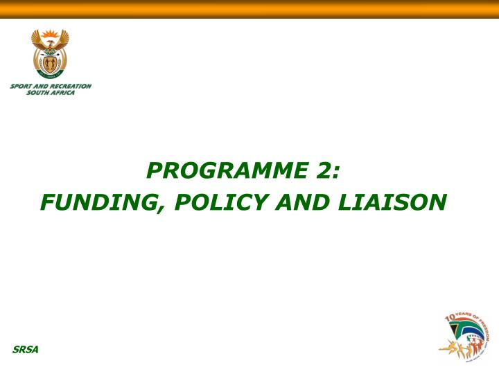 Programme 2 funding policy and liaison