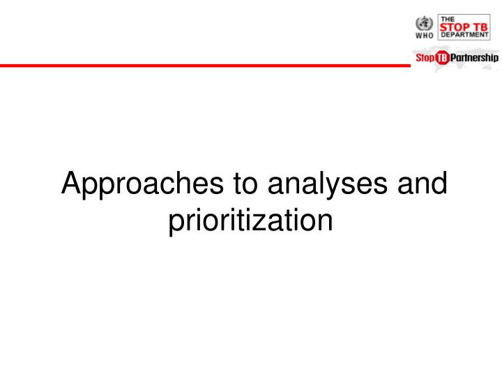 Approaches to analyses and prioritization