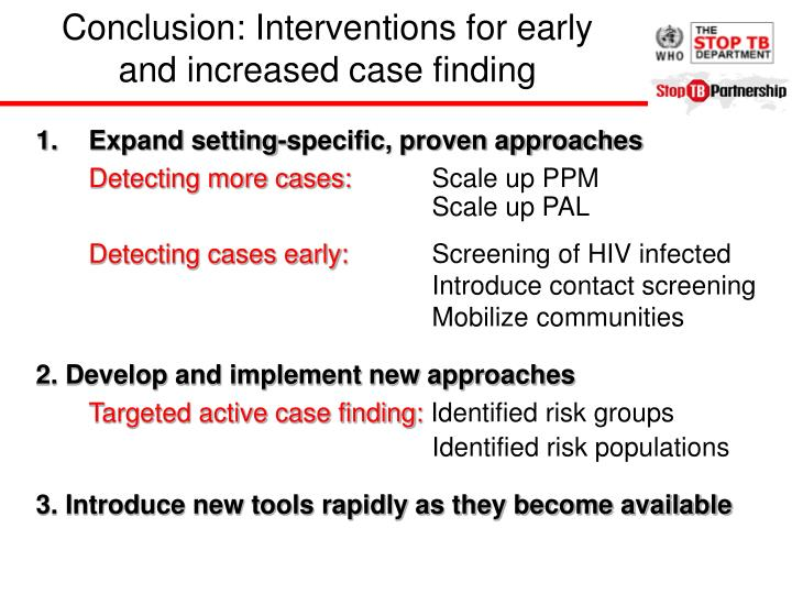 Conclusion: Interventions for early and increased case finding