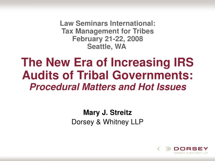 The new era of increasing irs audits of tribal governments procedural matters and hot issues