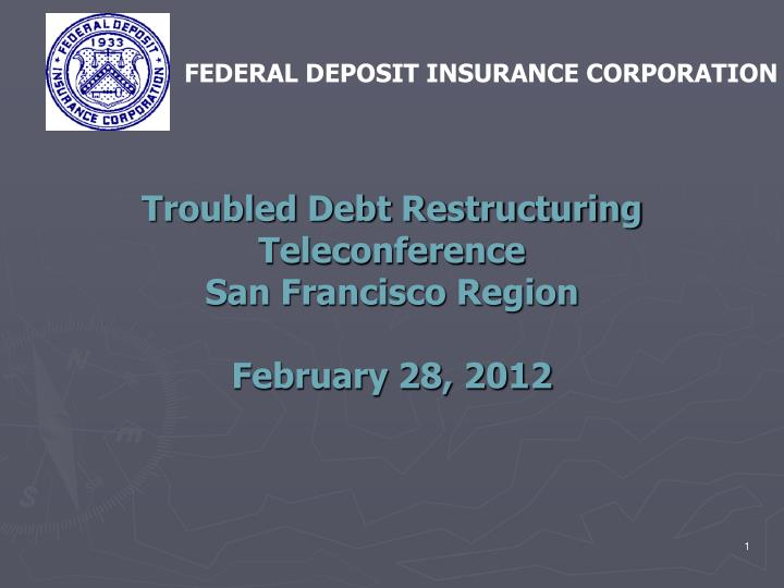 Troubled debt restructuring teleconference san francisco region february 28 2012