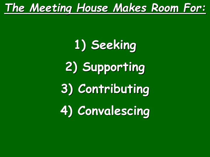 The Meeting House Makes Room For: