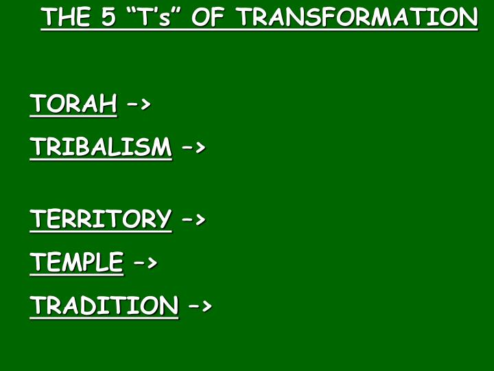 """THE 5 """"T's"""" OF TRANSFORMATION"""