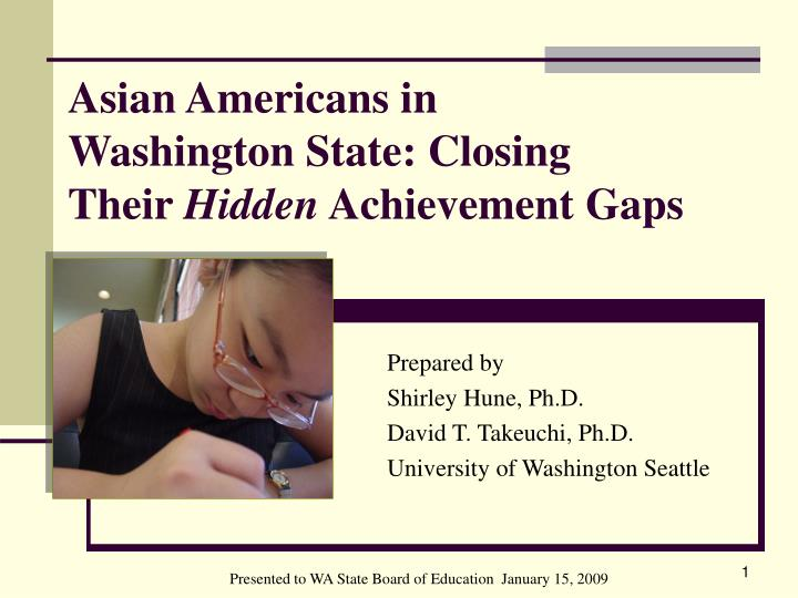 asian americans in washington state closing their hidden achievement gaps n.