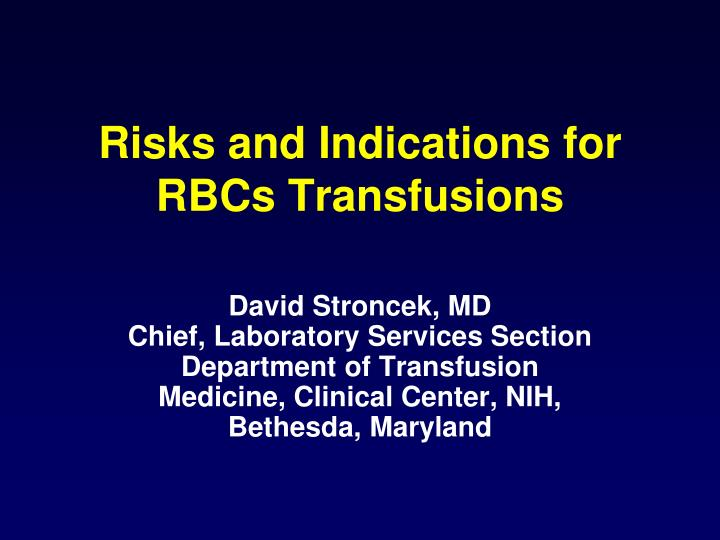 risks and indications for rbcs transfusions n.