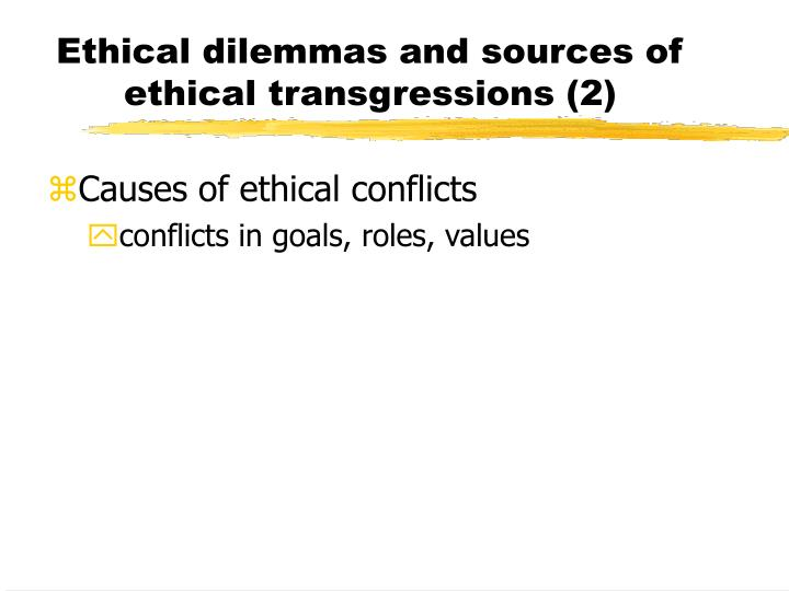 Ethical dilemmas and sources of ethical transgressions (2)