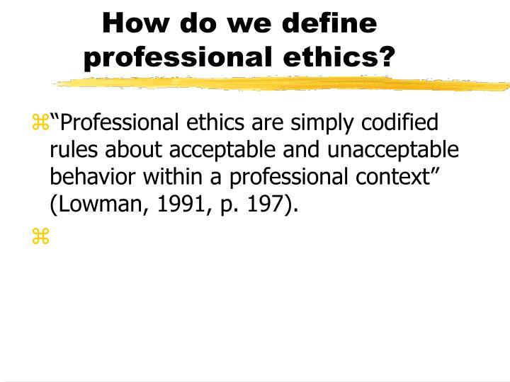 How do we define professional ethics